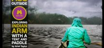 GET YOUR ASS OUTSIDE: On Exploring Up The Indian Arm With A Tent And A Paddle