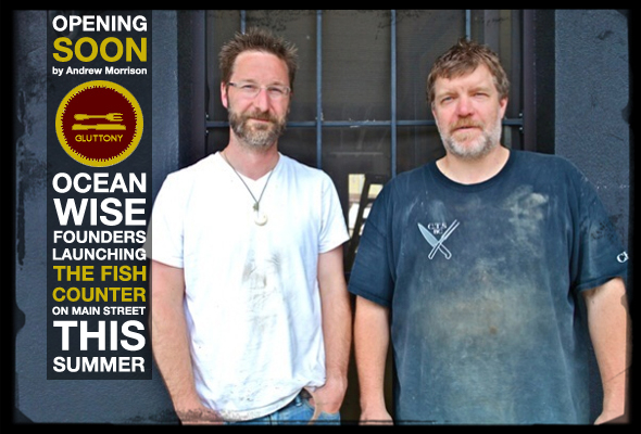 "DINER: Ocean Wise Co-Founders To Launch ""The Fish Counter"" This August On Main St."