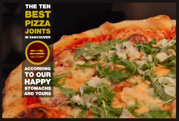DINER | The Top 10 Pizzerias In Vancouver According To Our Happy Stomachs & Yours
