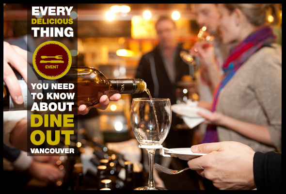 Every Delicious Thing You Need To Know About Dine Out Vancouver | Jan 17 – Feb 2