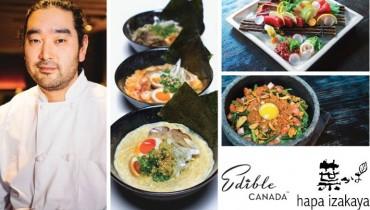 GOODS | Hapa Izakaya Chef Releases Menu For Edible Canada's June 6th Japanese Feast