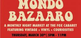 HEADS UP | 'Mondo Bazaaro' Vintage Night Market Sets Up At The Fox Cabaret, March 30