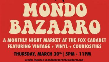 HEADS UP | 'Mondo Bazaaro' Vintage Night Market Sets Up At The Fox Cabaret, March 30